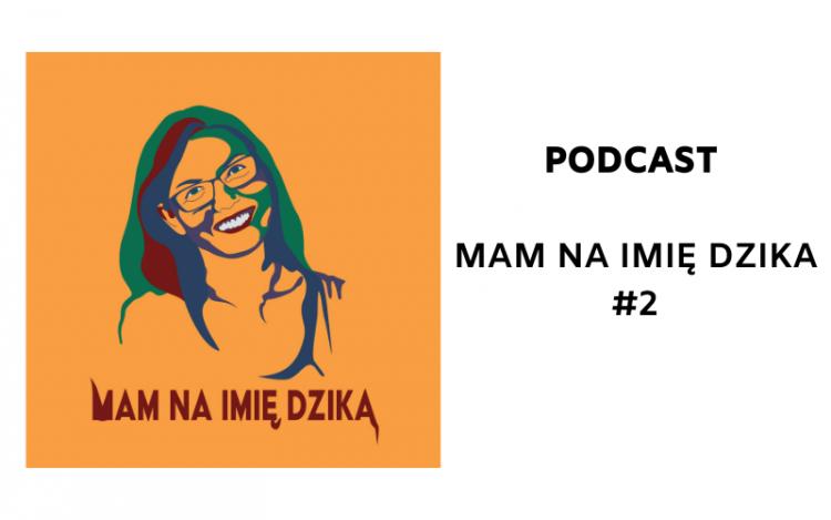 podcast mam na imie dzika vol.2 okładka